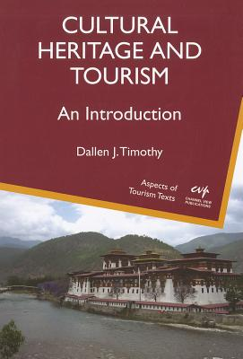 Cultural Heritage and Tourism By Timothy, Dallen J.